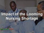 Impact of the Looming Nursing Shortage