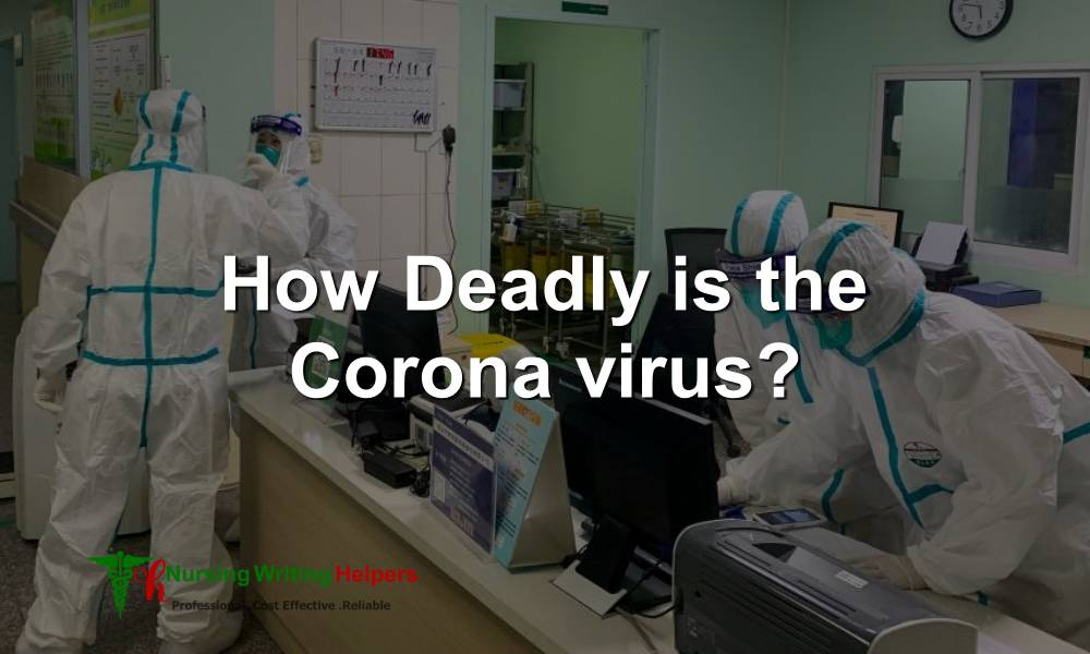How Deadly is the Corona virus