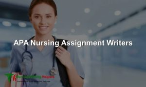 APA Nursing Assignment Writers for Hire