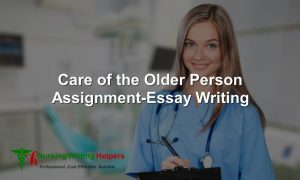 Care of the Older Person Assignment Essay Writers