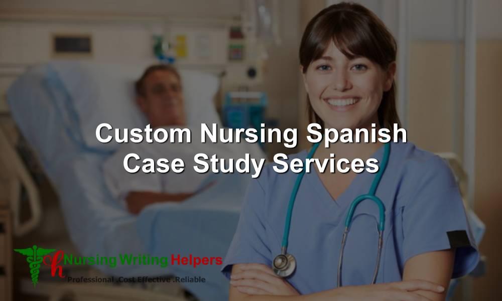 Professional Nursing Spanish Case Study Writing help