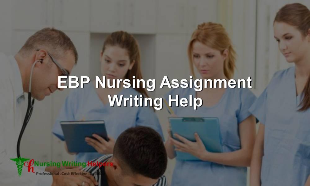 EBP Nursing Assignment Writing Services
