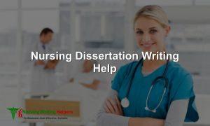 Nursing Dissertation Writing Help by Experts