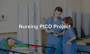 Nursing PICO Project Writers for Hire