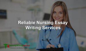 Get Reliable Nursing Essay Writing Services