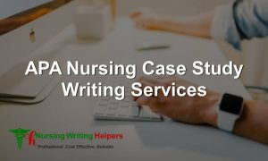 Best APA Nursing Case Study Writing Services