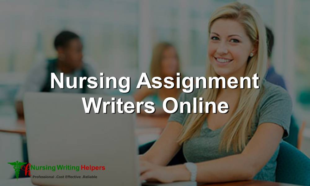 Nursing Assignment Writers Online