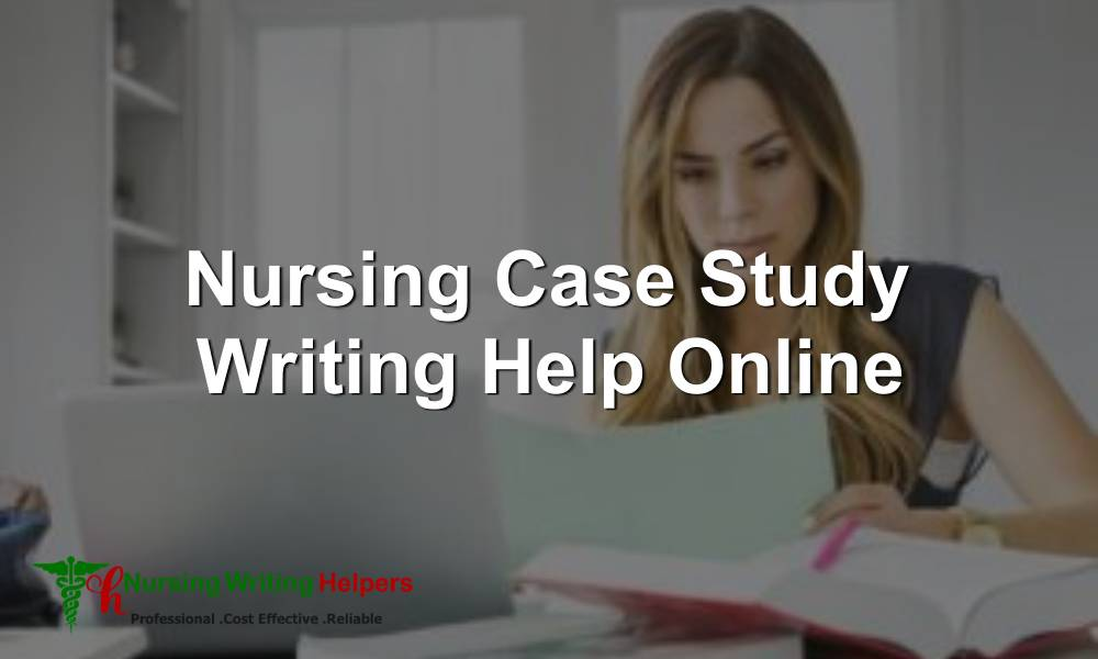 Cheap Nursing Case Study Writing Service