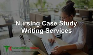 Best Nursing Case Study Writing Services
