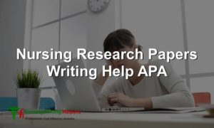 Online APA Nursing Research Papers Writing Help