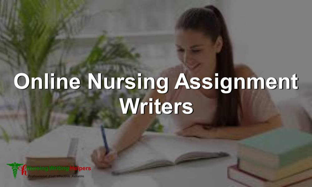 Online Nursing Assignment Writers