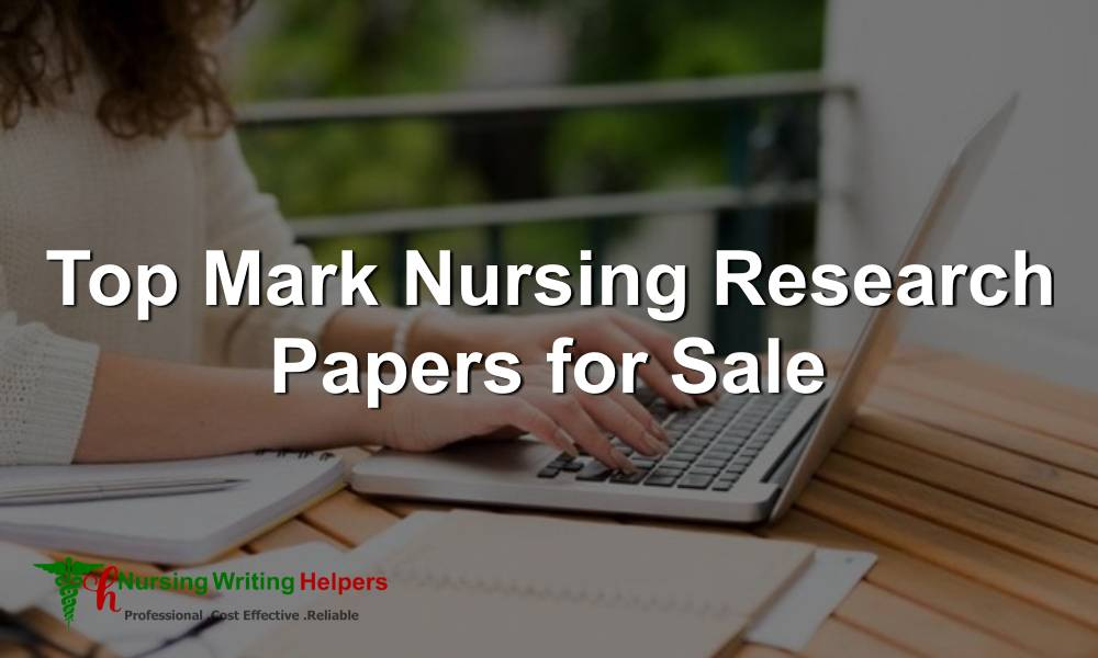 Top Mark Nursing Research Papers for Sale