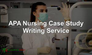 APA Nursing Case Study Writing Service