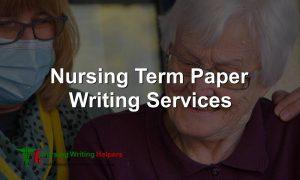 Nursing Term Paper Writing Services